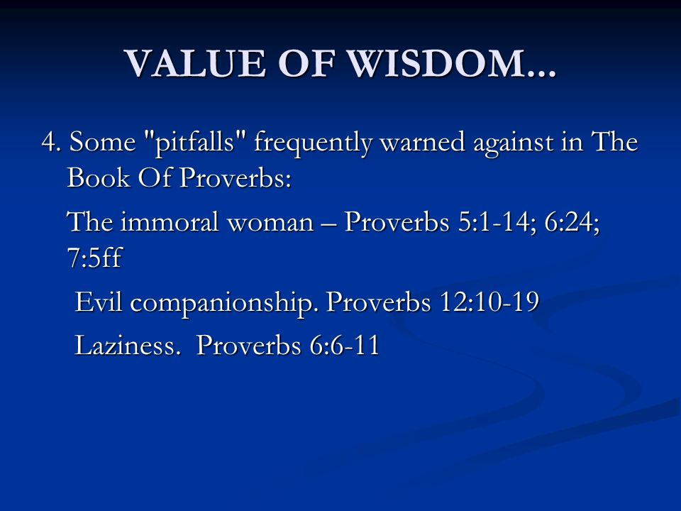 VALUE OF WISDOM...