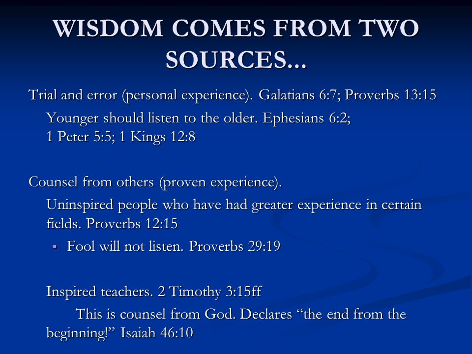 WISDOM COMES FROM TWO SOURCES...