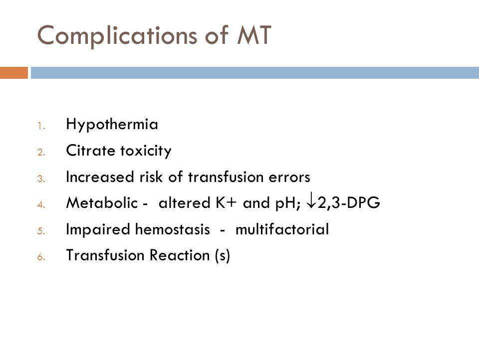 Complications of MT Hypothermia Citrate toxicity