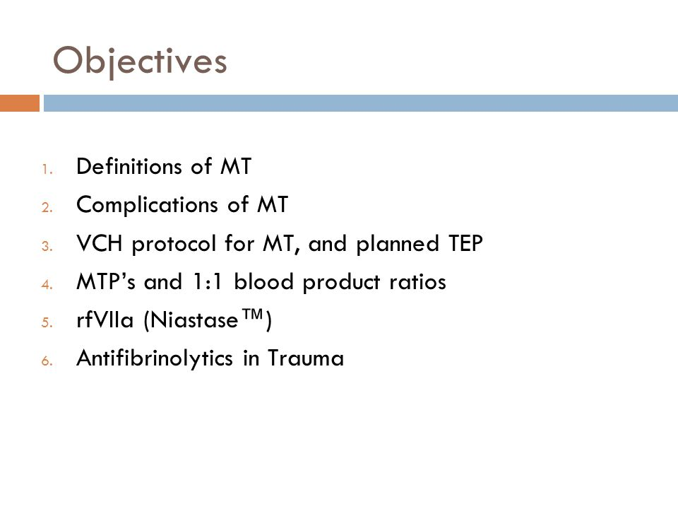 Objectives Definitions of MT Complications of MT