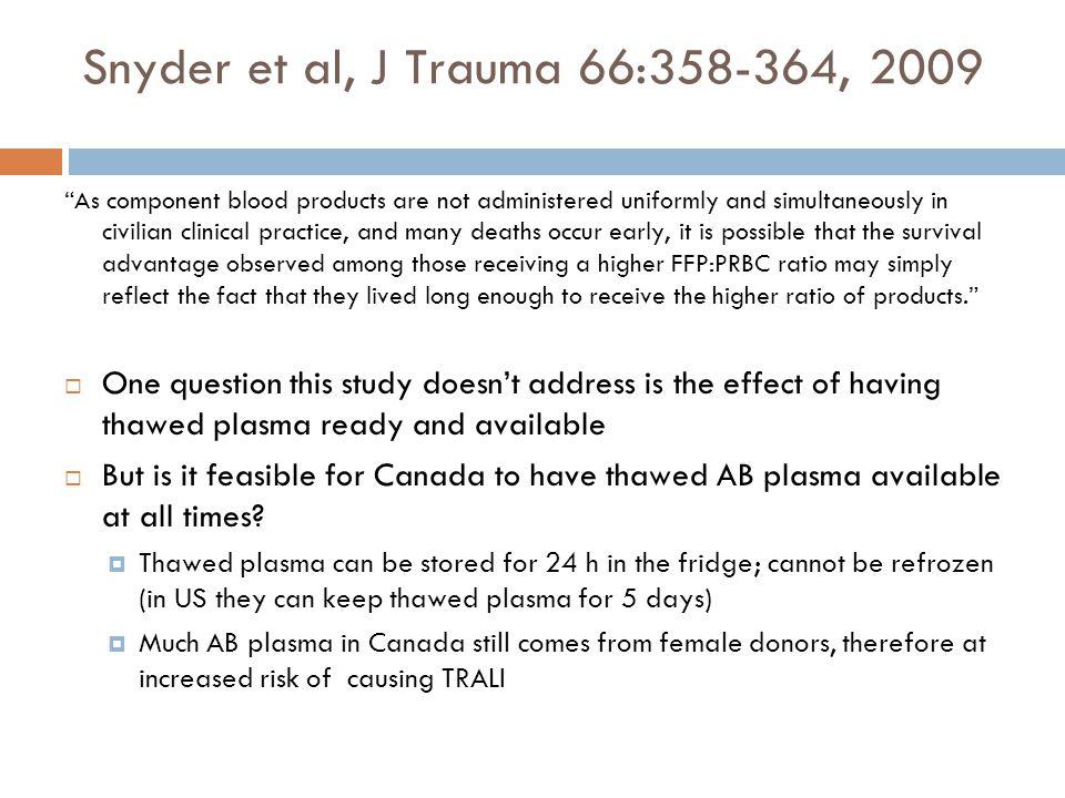 Snyder et al, J Trauma 66:358-364, 2009