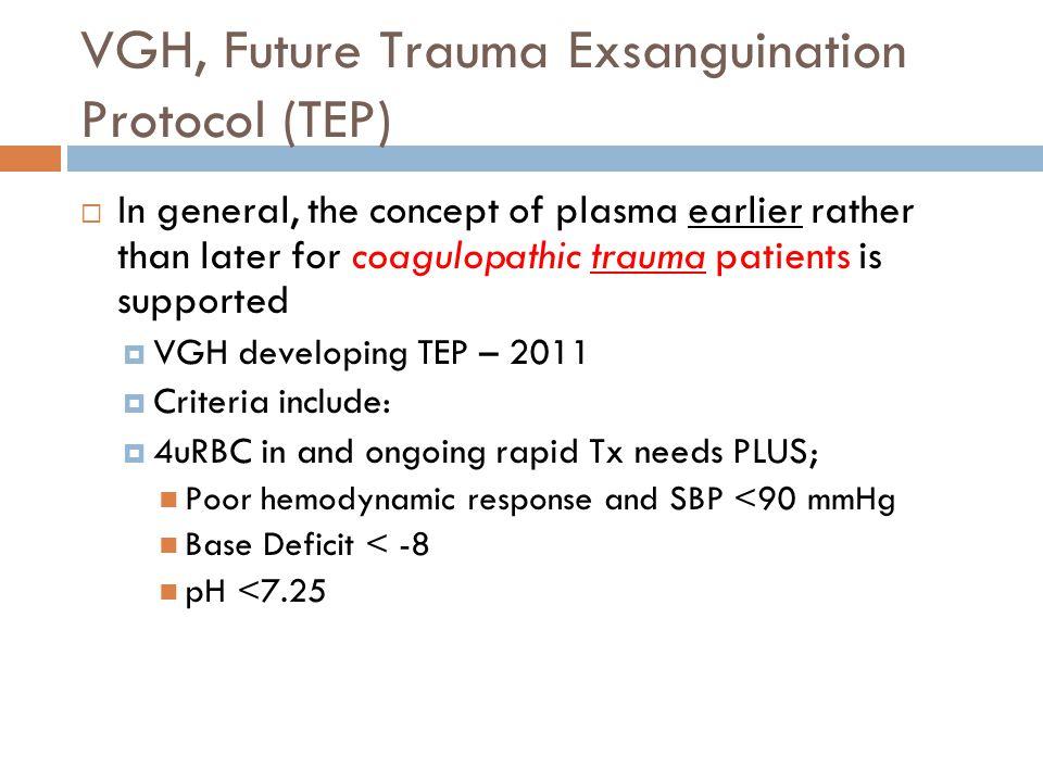 VGH, Future Trauma Exsanguination Protocol (TEP)