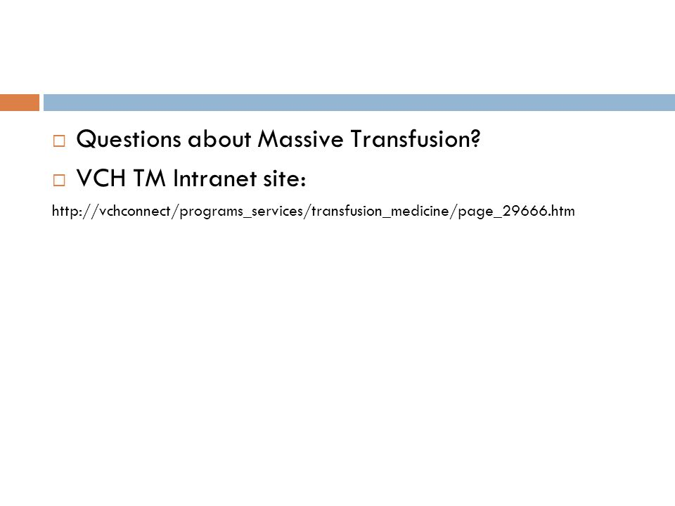 Questions about Massive Transfusion VCH TM Intranet site: