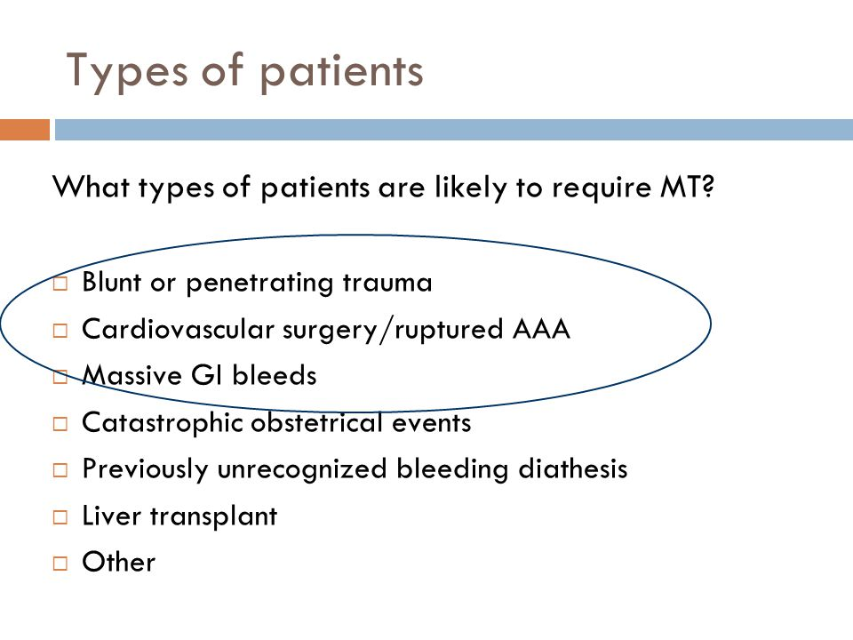 Types of patients What types of patients are likely to require MT