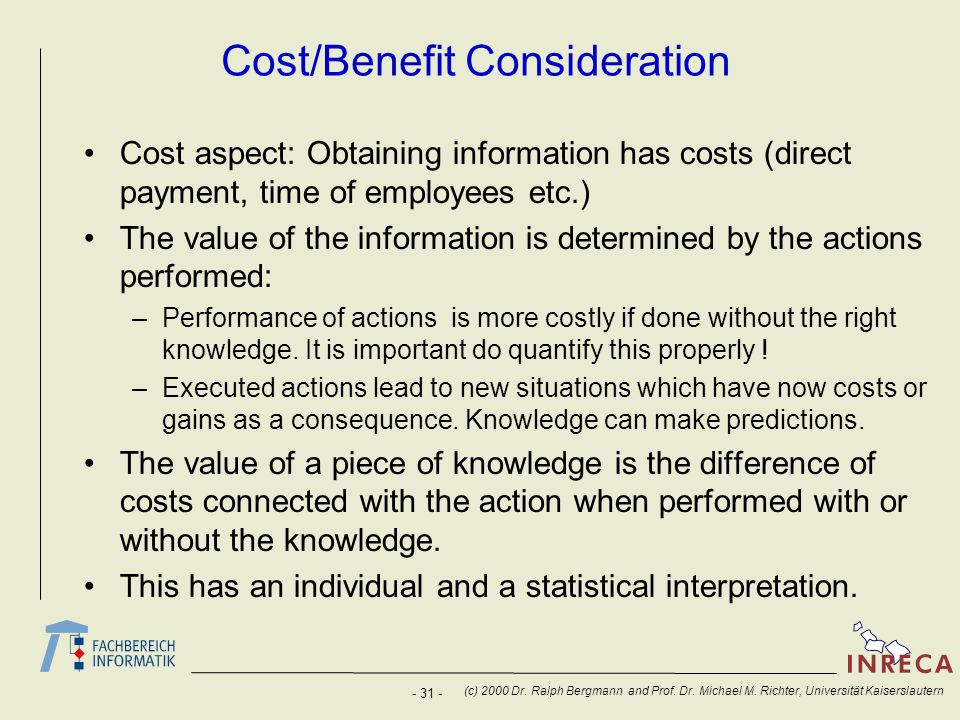 Cost/Benefit Consideration