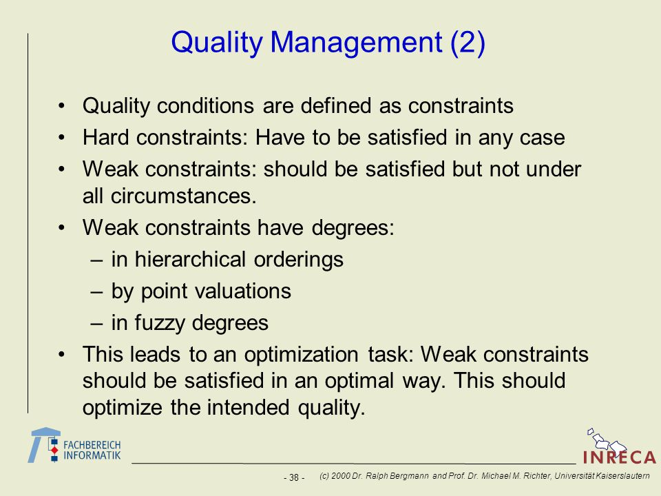 Quality Management (2) Quality conditions are defined as constraints