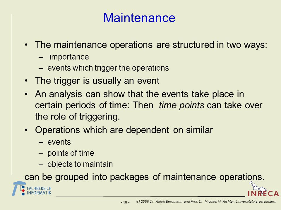 Maintenance The maintenance operations are structured in two ways: