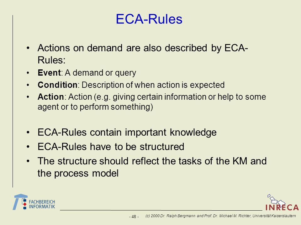 ECA-Rules Actions on demand are also described by ECA-Rules:
