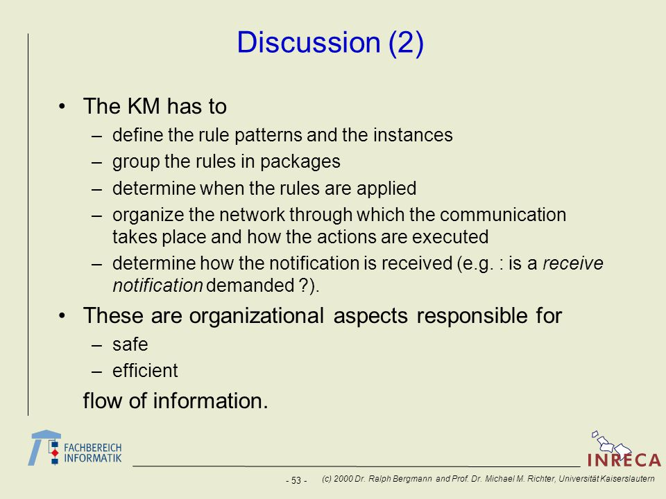 Discussion (2) The KM has to