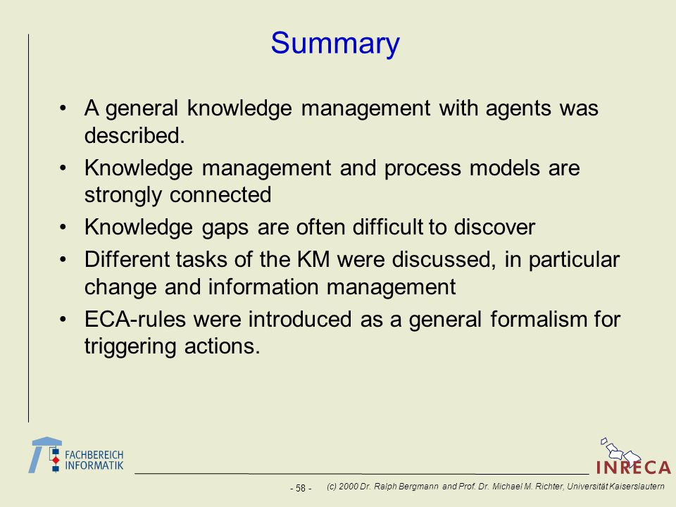 Summary A general knowledge management with agents was described.