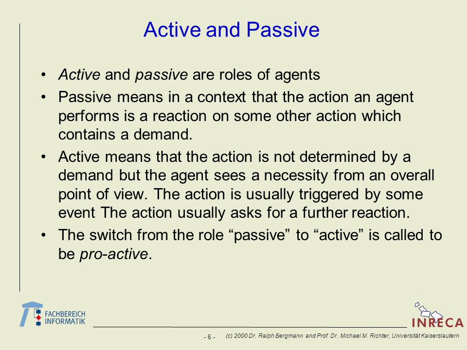 Active and Passive Active and passive are roles of agents