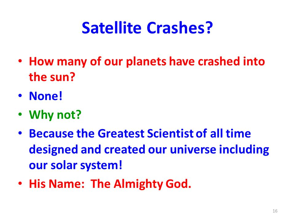 Satellite Crashes How many of our planets have crashed into the sun