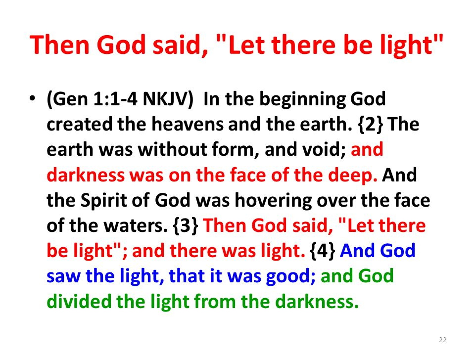 Then God said, Let there be light