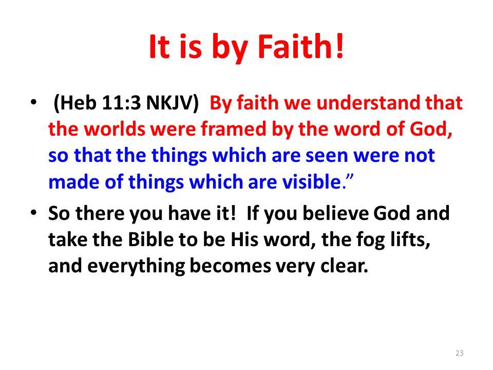 It is by Faith!