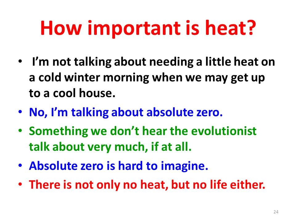 How important is heat I'm not talking about needing a little heat on a cold winter morning when we may get up to a cool house.