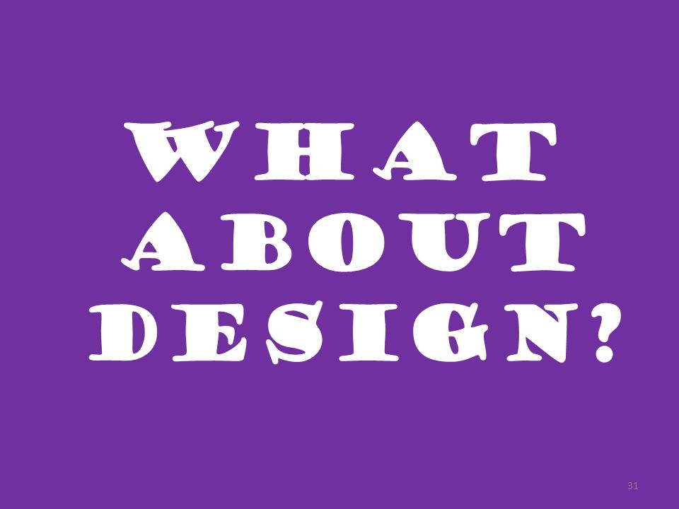 What about design
