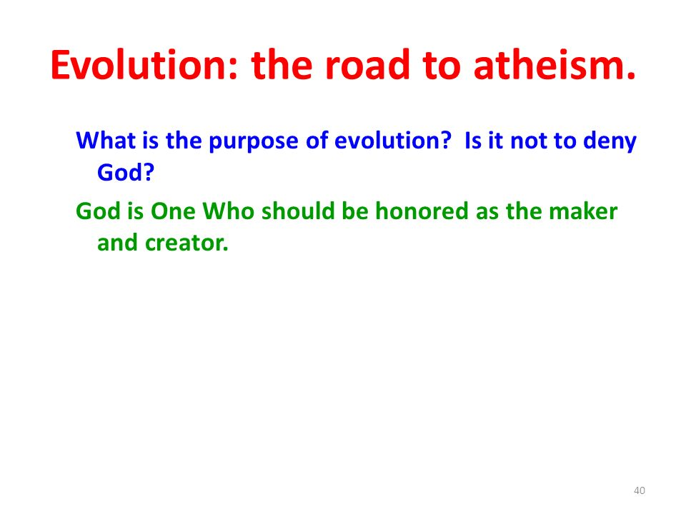 Evolution: the road to atheism.
