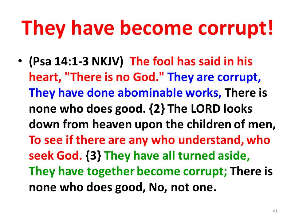 They have become corrupt!