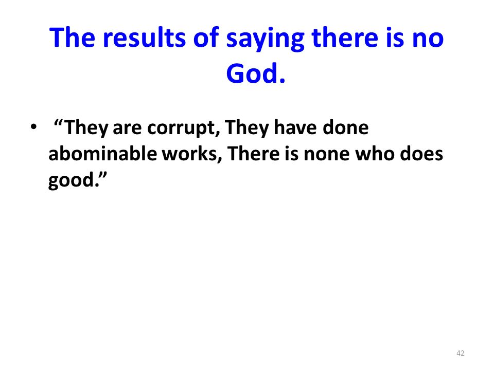 The results of saying there is no God.