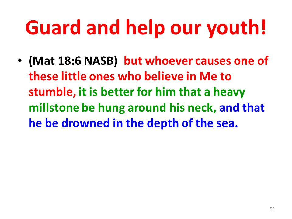Guard and help our youth!