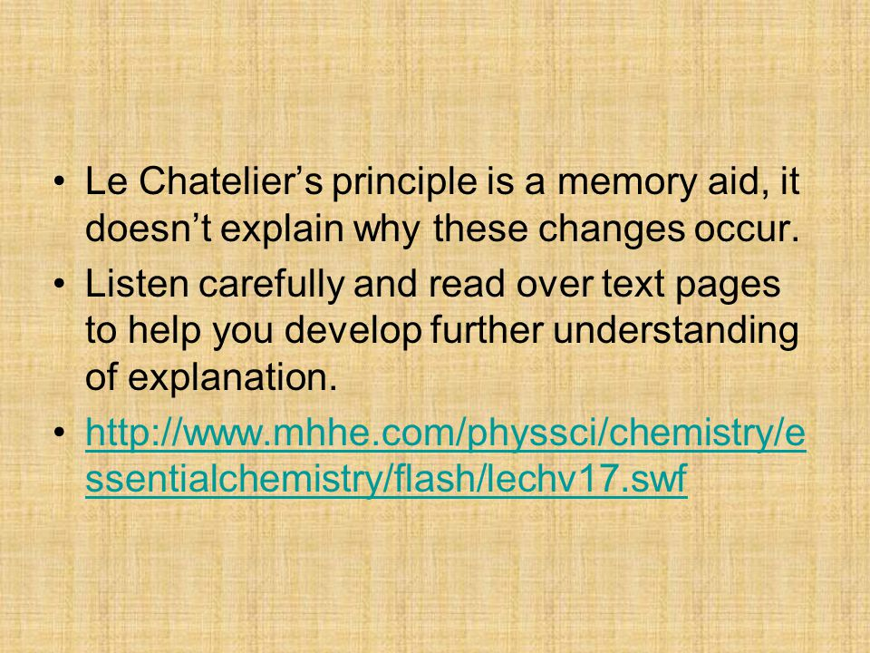 Le Chatelier's principle is a memory aid, it doesn't explain why these changes occur.