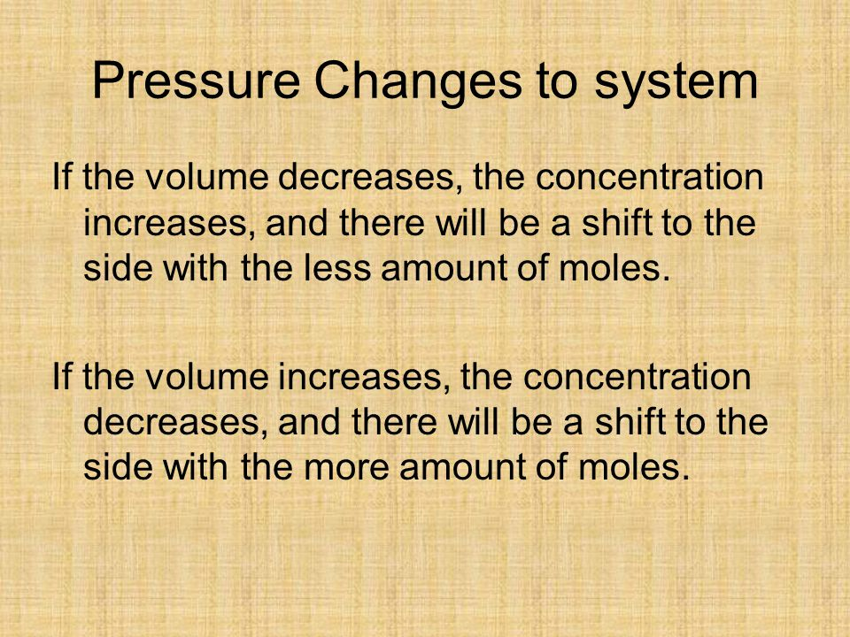Pressure Changes to system
