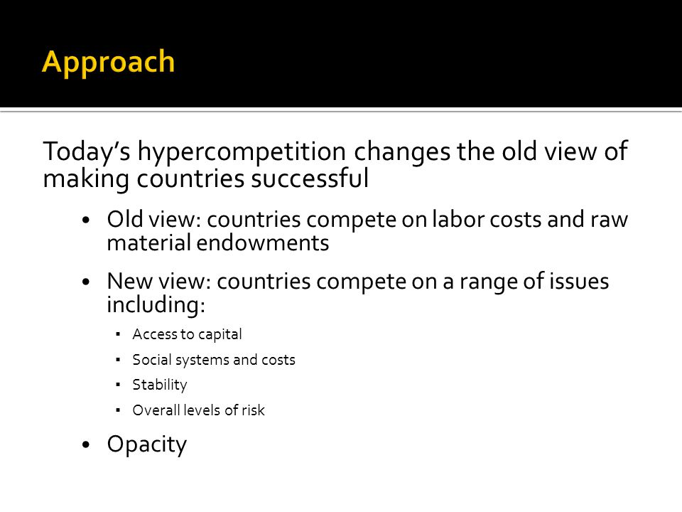 Approach Today's hypercompetition changes the old view of making countries successful.