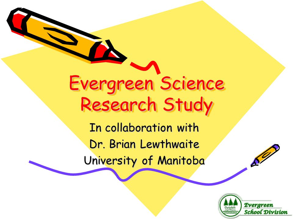 Evergreen Science Research Study