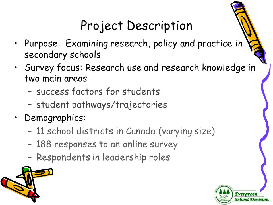 Project Description Purpose: Examining research, policy and practice in secondary schools.