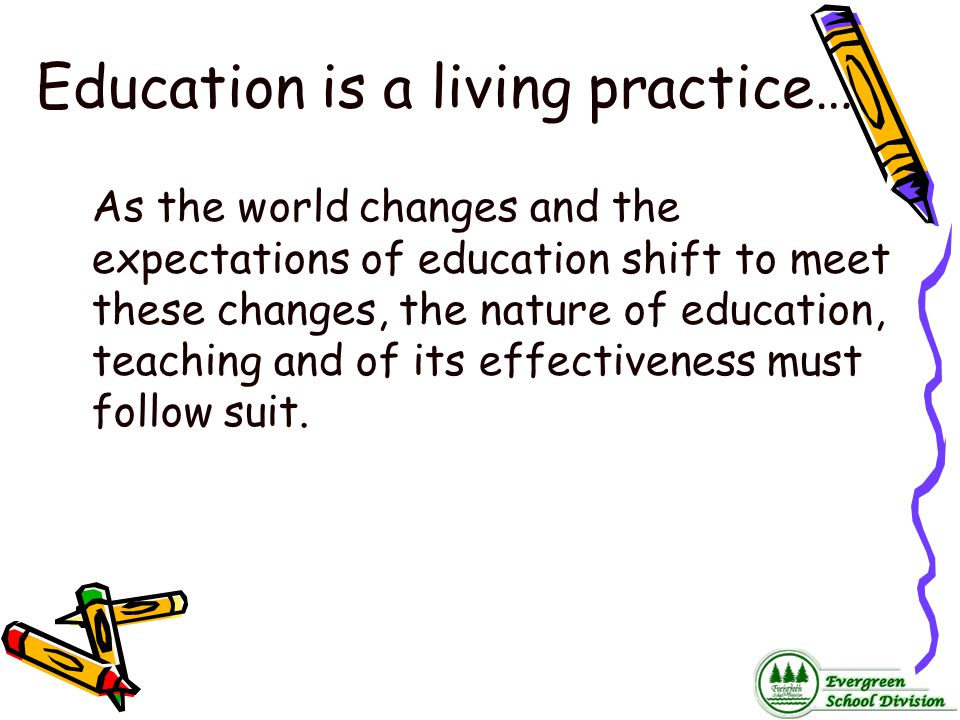 Education is a living practice…