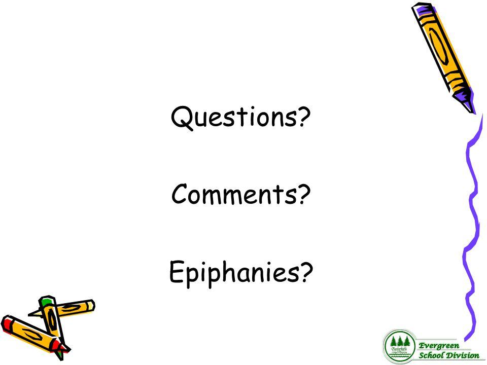 Questions Comments Epiphanies