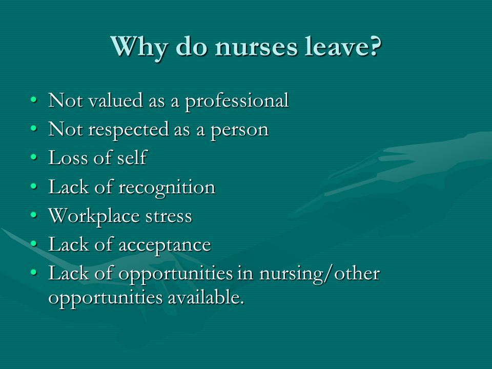 Why do nurses leave Not valued as a professional