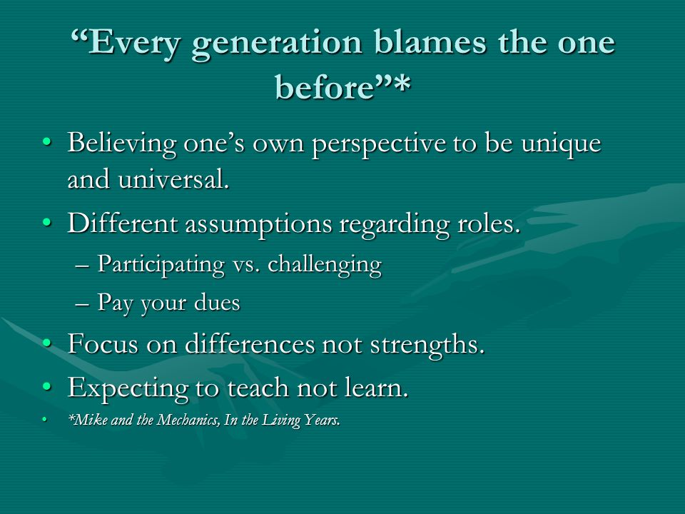 Every generation blames the one before *