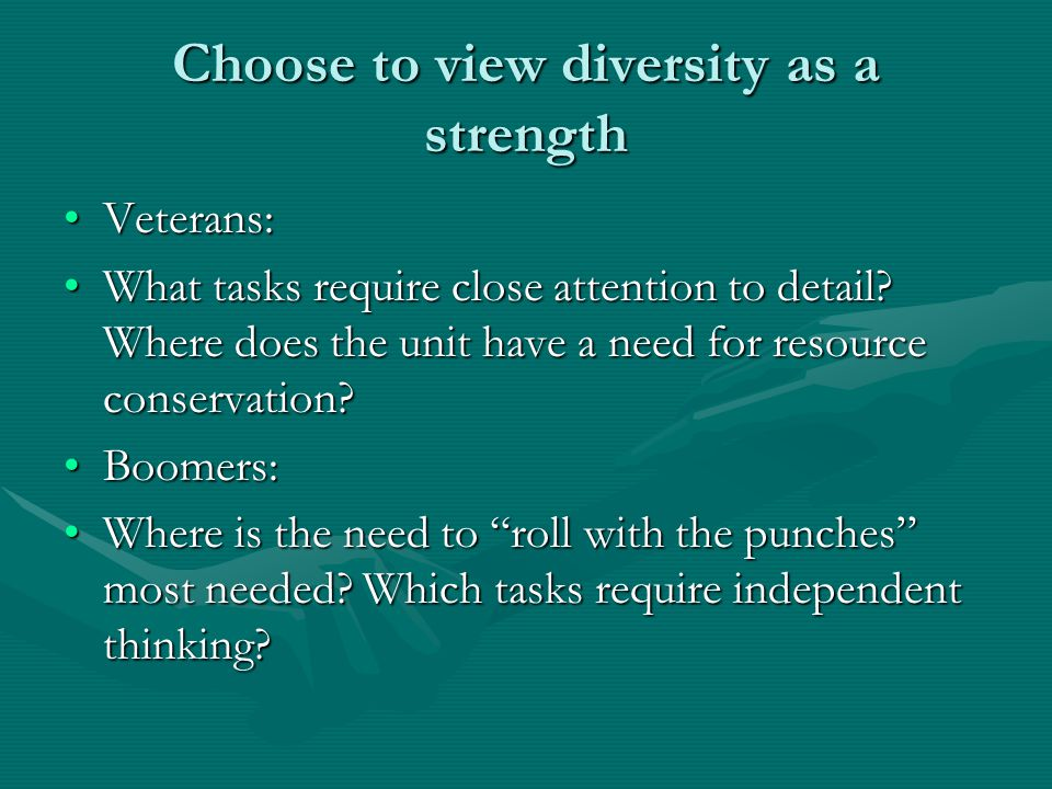 Choose to view diversity as a strength