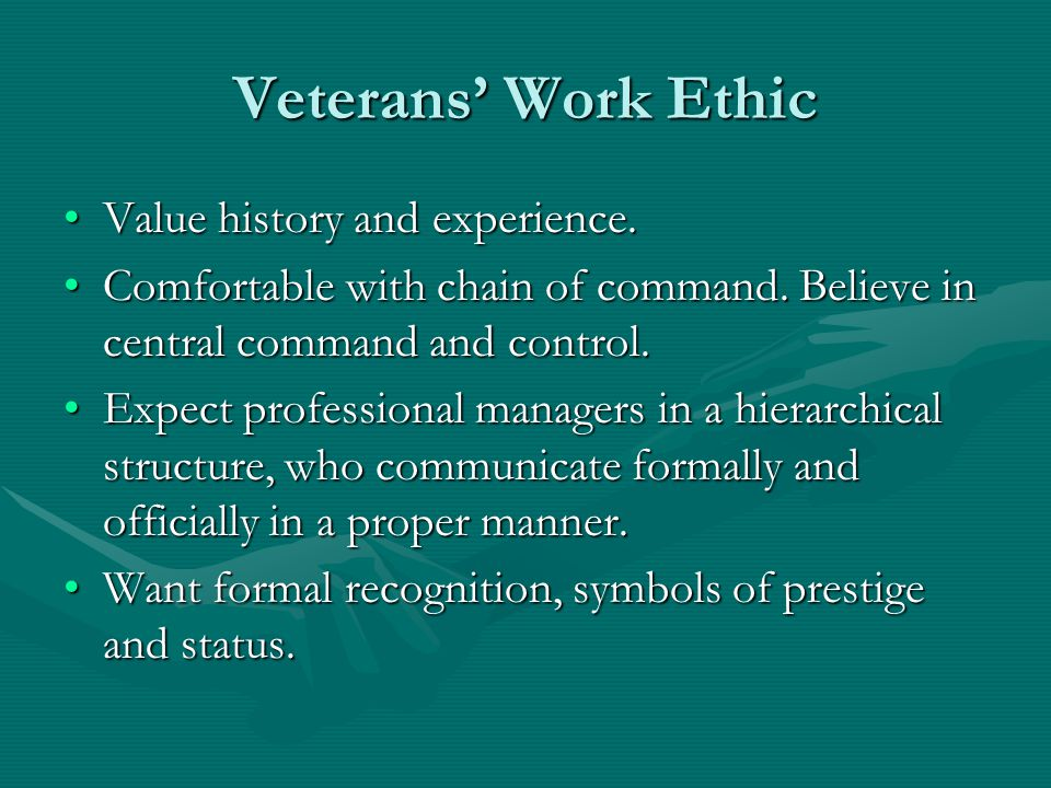 Veterans' Work Ethic Value history and experience.