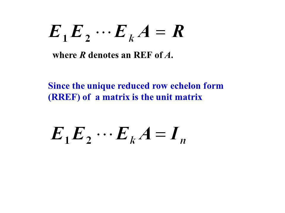where R denotes an REF of A.