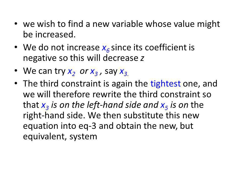 we wish to find a new variable whose value might be increased.