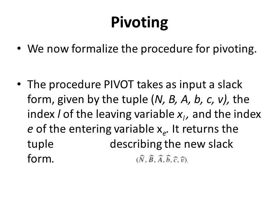 Pivoting We now formalize the procedure for pivoting.