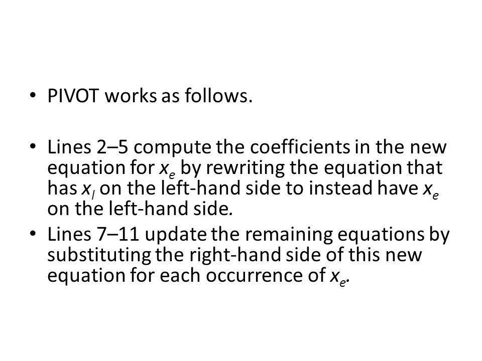 PIVOT works as follows.