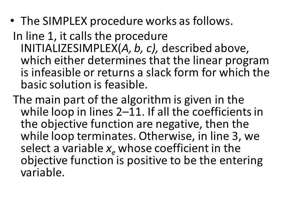 The SIMPLEX procedure works as follows.