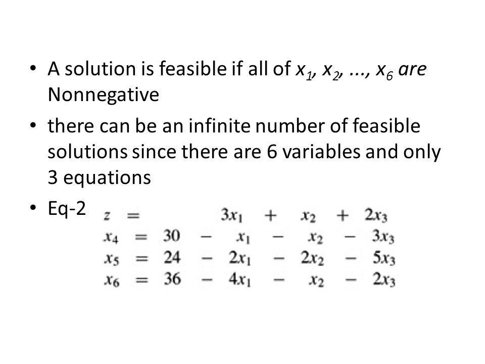 A solution is feasible if all of x1, x2, ..., x6 are Nonnegative