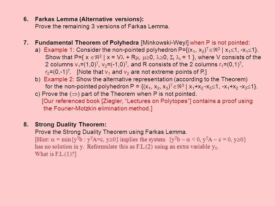 Farkas Lemma (Alternative versions): Prove the remaining 3 versions of Farkas Lemma.