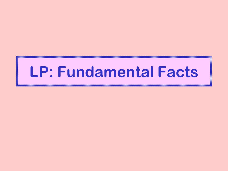 LP: Fundamental Facts
