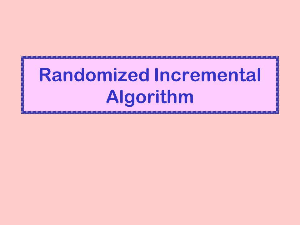Randomized Incremental Algorithm