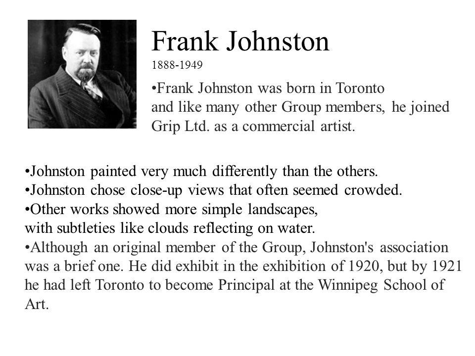 Frank Johnston Frank Johnston was born in Toronto