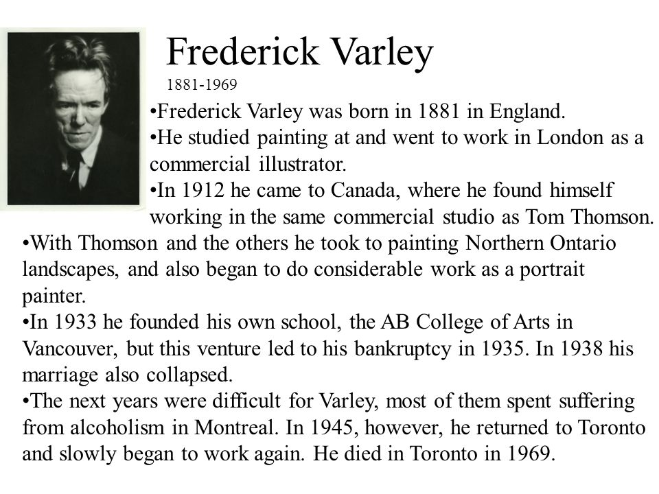 Frederick Varley Frederick Varley was born in 1881 in England.