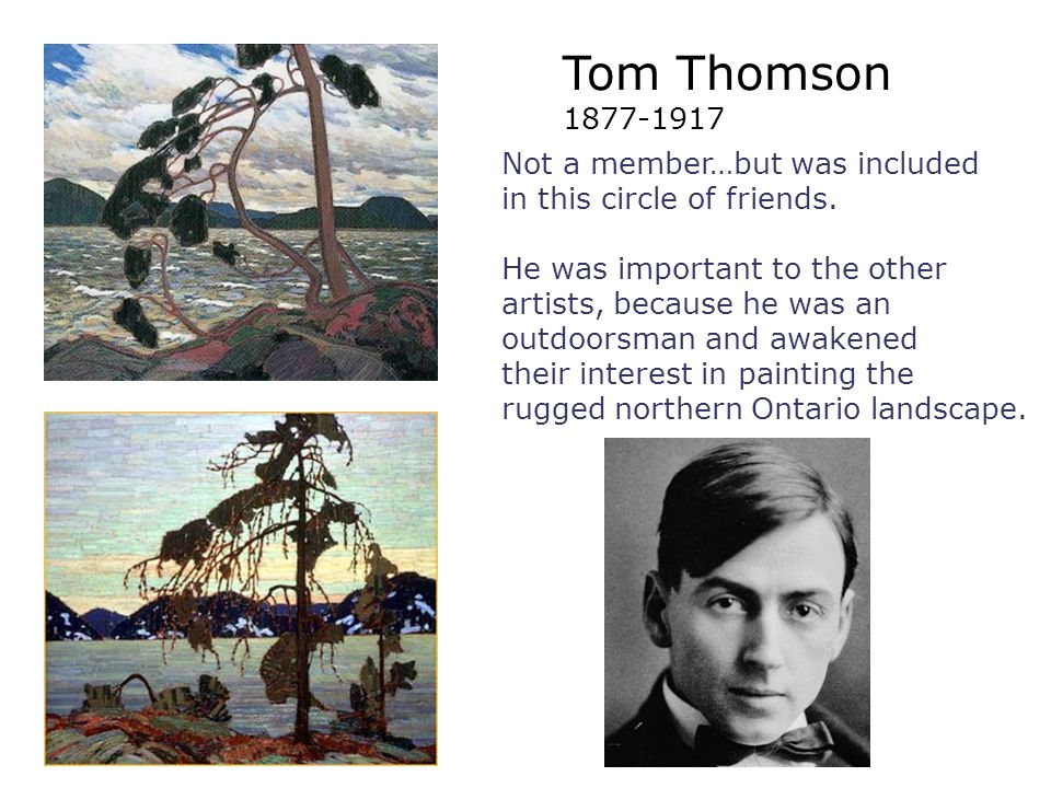 Tom Thomson Not a member…but was included