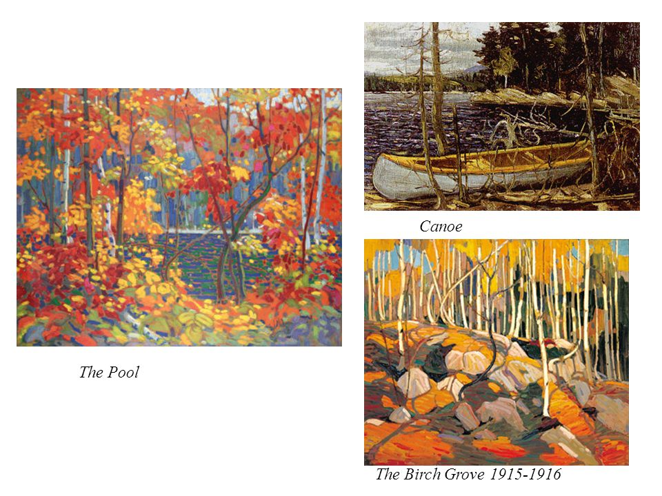 Canoe The Pool The Birch Grove More work done by Tom Thomson