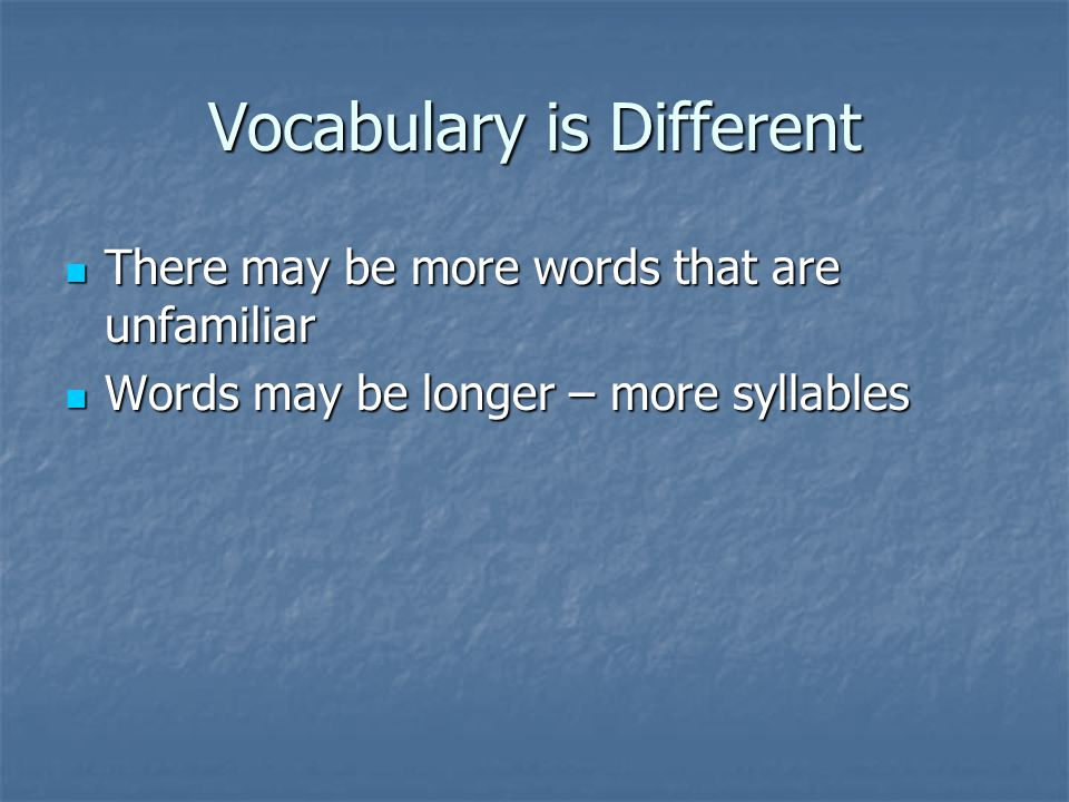 Vocabulary is Different