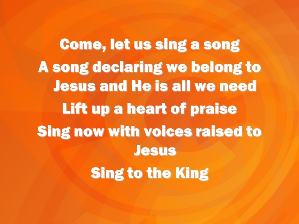 A song declaring we belong to Jesus and He is all we need